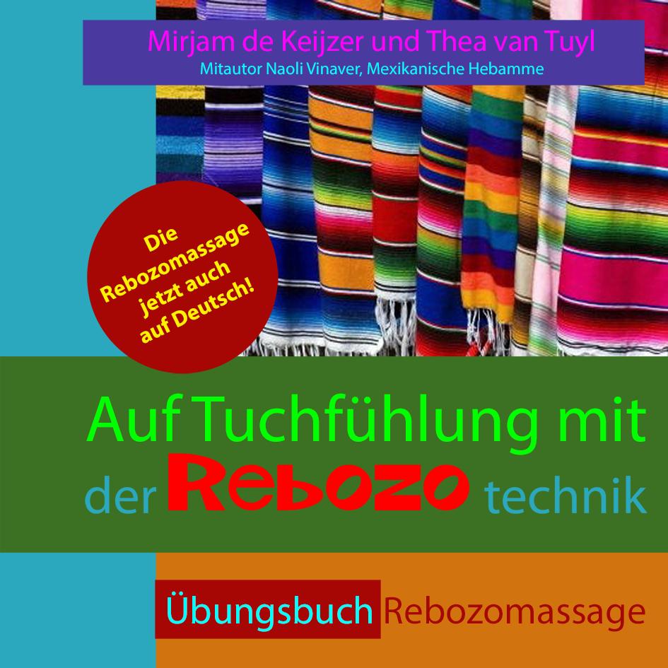 Thea van Tuyl | Auf Tuchfühlung mit der Rebozo Technik